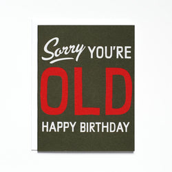 Sorry You're Old Birthday Card