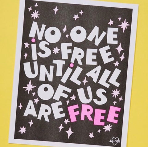 No One is Free Until... Riso Print