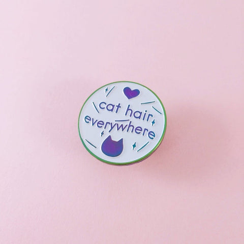 Cat Hair Everywhere Pin