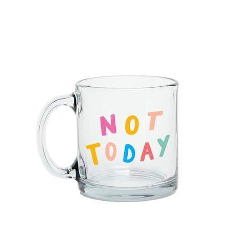 Not Today Clear Mug
