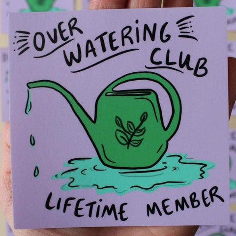Over Watering Club Sticker