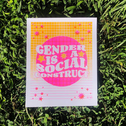 "Gender Is A Social Construct 8"" by 10"" Risograph Print"