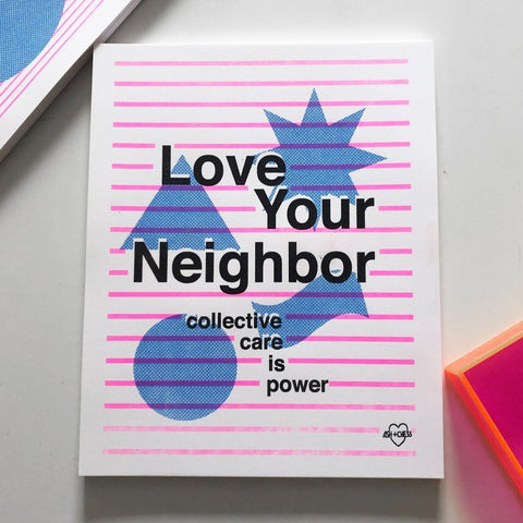 "Love Your Neighbor 8"" by 10"" Risograph Print"