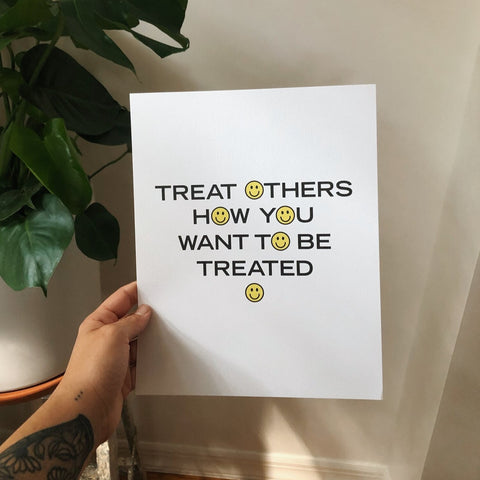 Treat Others Art Print