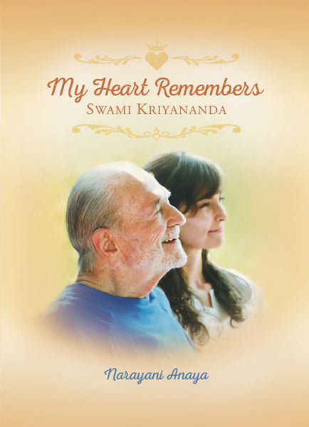 My Heart Remembers Swami Kriyananda