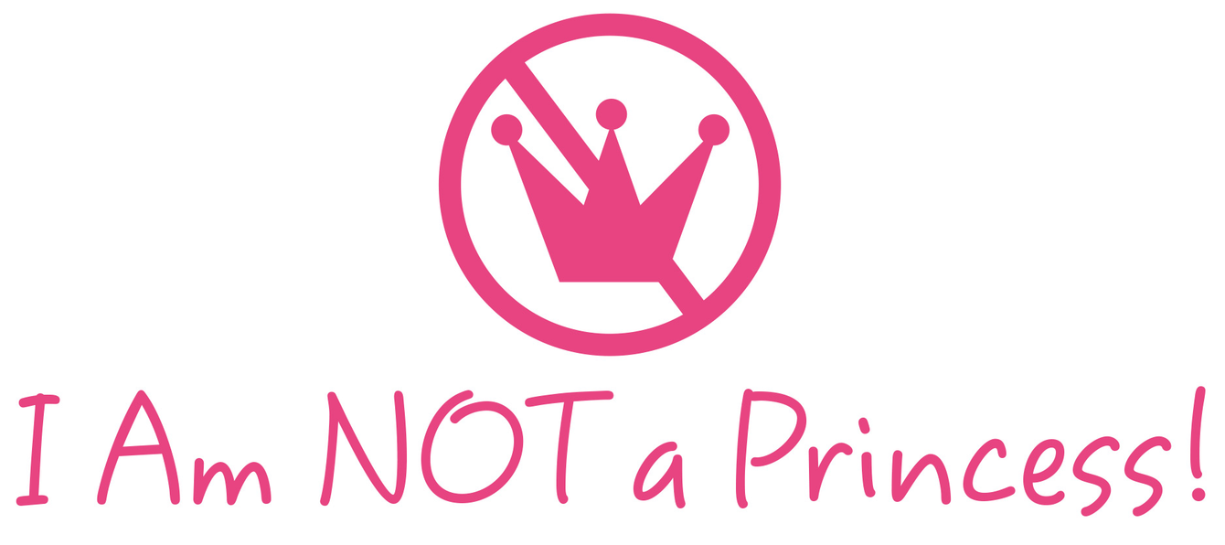 I Am Not A Princess!
