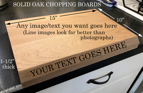 FATHERS DAY SPECIAL - SOLID OAK CHOPPING BOARD WITH TEXT OF YOUR CHOICE