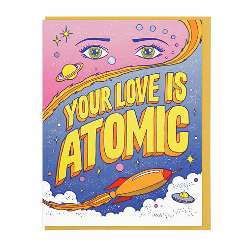 Your Love Is Atomic Greeting Card