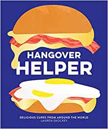 Hangover Helper: Delicious Cures from Around the World