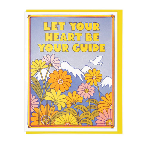 Let Your Heart Be Your Guide Greeting Card