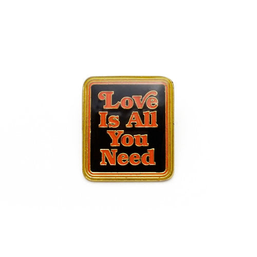 Love Is All You Need Enamel Pin