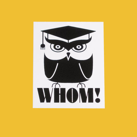 "Owls Say ""Whom!"" Sticker"