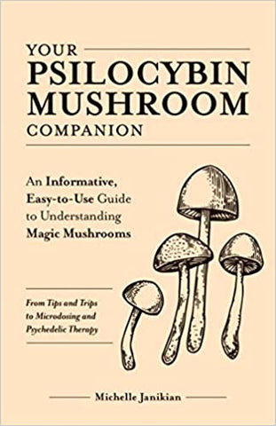Your Psilocybin Mushroom Companion Paperback Book