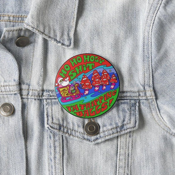 Ho Ho Holy Sh*t Button Pin