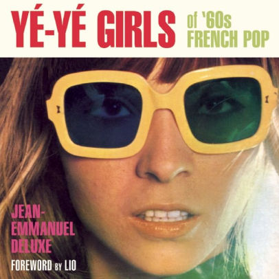 Ye Ye Girls of 60's French Pop Book