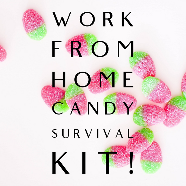 Work at Home Candy Survival Kit!
