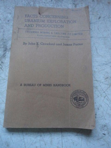 Facts Concerning Uranium Exploration and Production 1956 Bureau of Mines 56