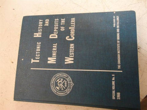 TECTONIC HISTORY AND MINERAL DEPOSITS OF WESTERN CORDILERRA 1966 66 GEOLOGY BOOK