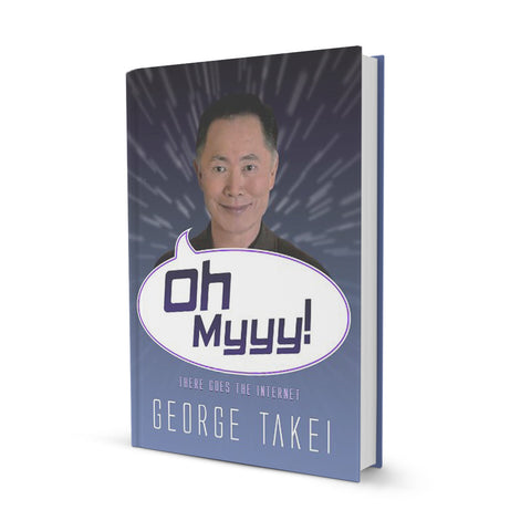 "Signed Copy of George Takei's ""Oh Myyy! There Goes the Internet"""