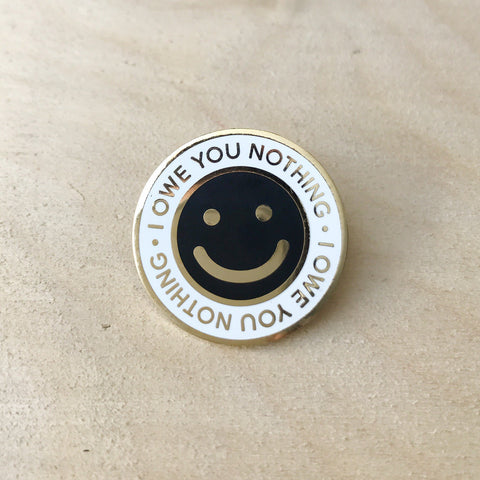 I Owe You Nothing Pin - Good Co.