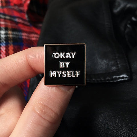 Okay By Myself Pin - Good Co.