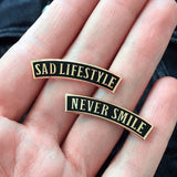 Sad Lifestyle & Never Smile Pins - Good Co.