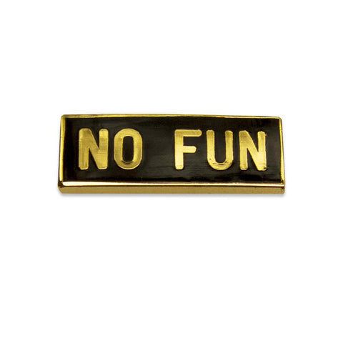 No Fun Pin - Good Co.