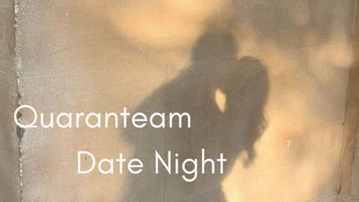 Quaranteam Date Ideas