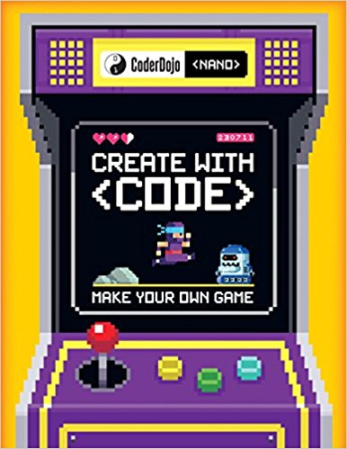 CoderDojo Nano: Make Your Own Game: Create with Code
