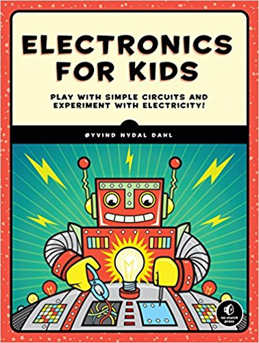 Electronics for Kids: Play with Simple Circuits and Experiment with Electricity!