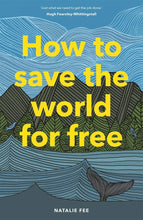 Load image into Gallery viewer, How to Save the World For Free Book