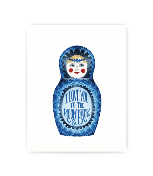 art print of blue russian doll on white background with 'love to the moon and back' typography