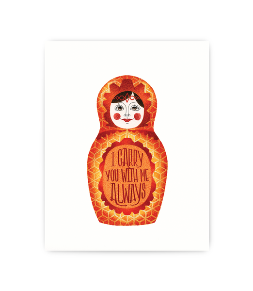 art print of orange russian doll on white background with 'carry you always' typography