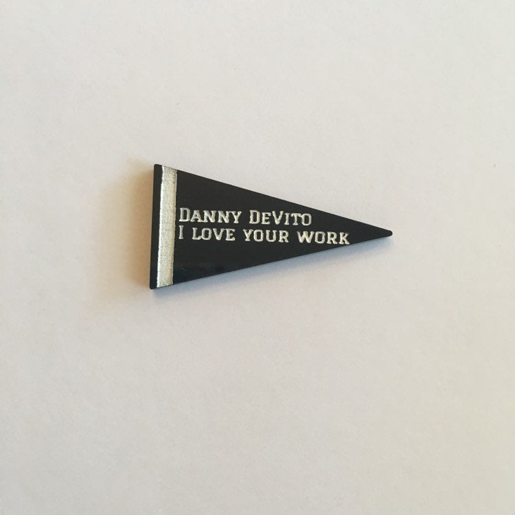 Flare Mean Girls Pennant Lapel Pin - Danny DeVito I Love Your Work