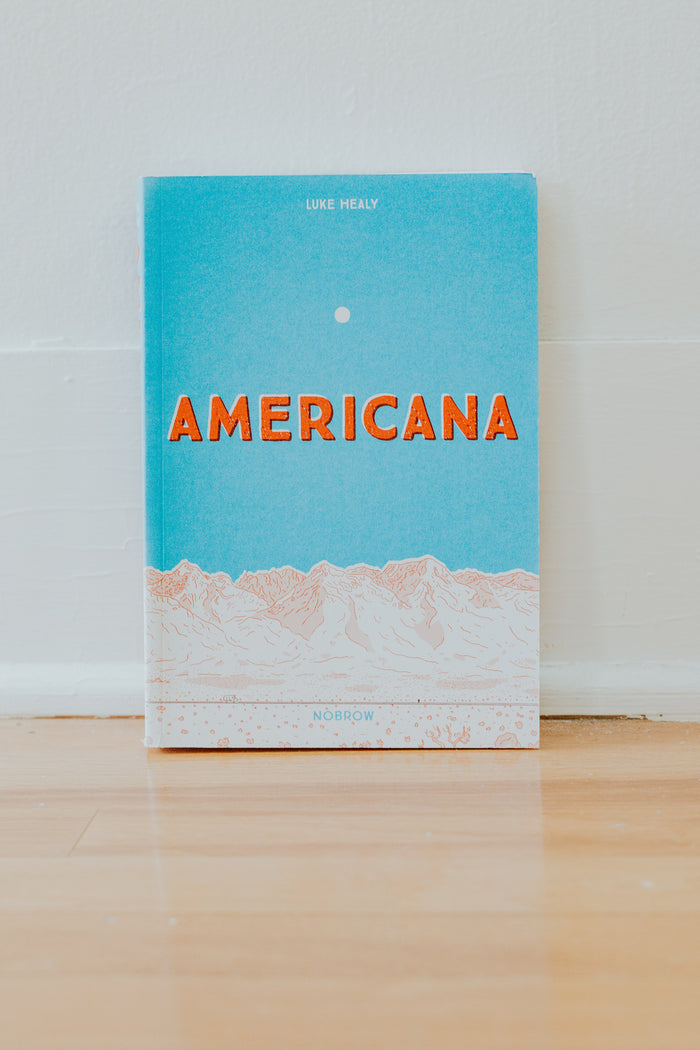 Americana (and the act of getting over it.) by Luke Healy