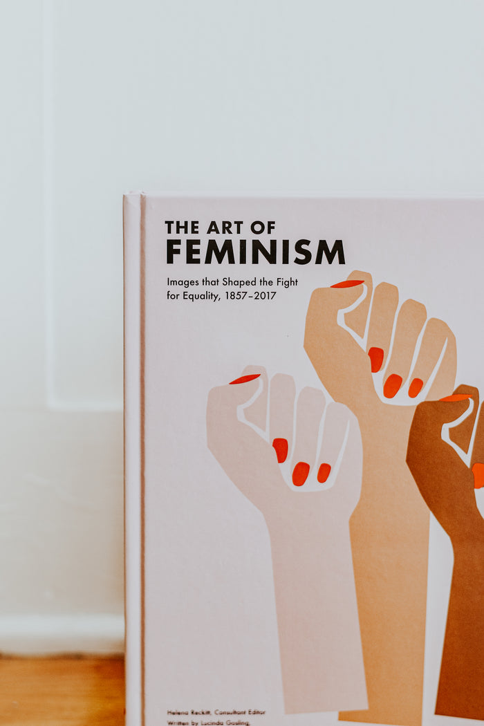The Art of Feminism: Images that Shaped the Fight for Equality, 1857-2017