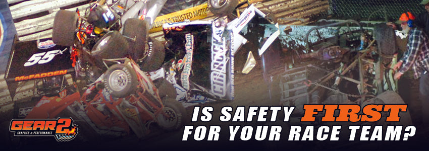 IS SAFETY FIRST FOR YOUR RACE TEAM?