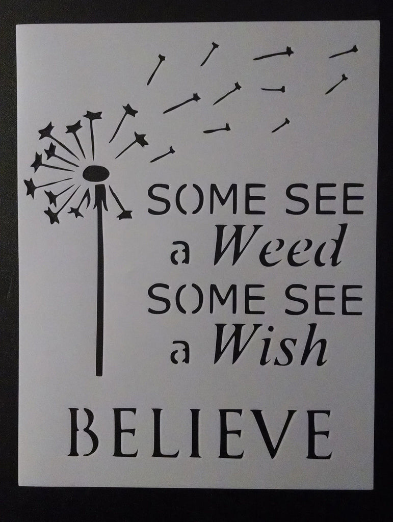 Dandelion | Some See A Weed Some See A Wish | BELIEVE - Stencil