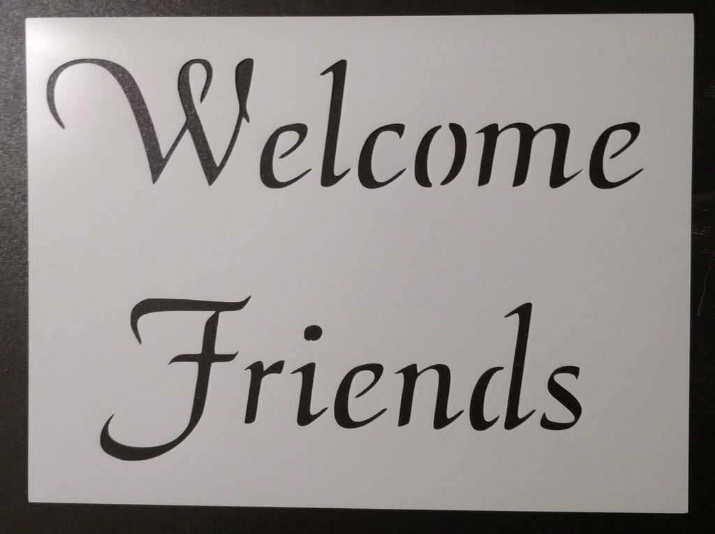 Welcome Friends - Stencil