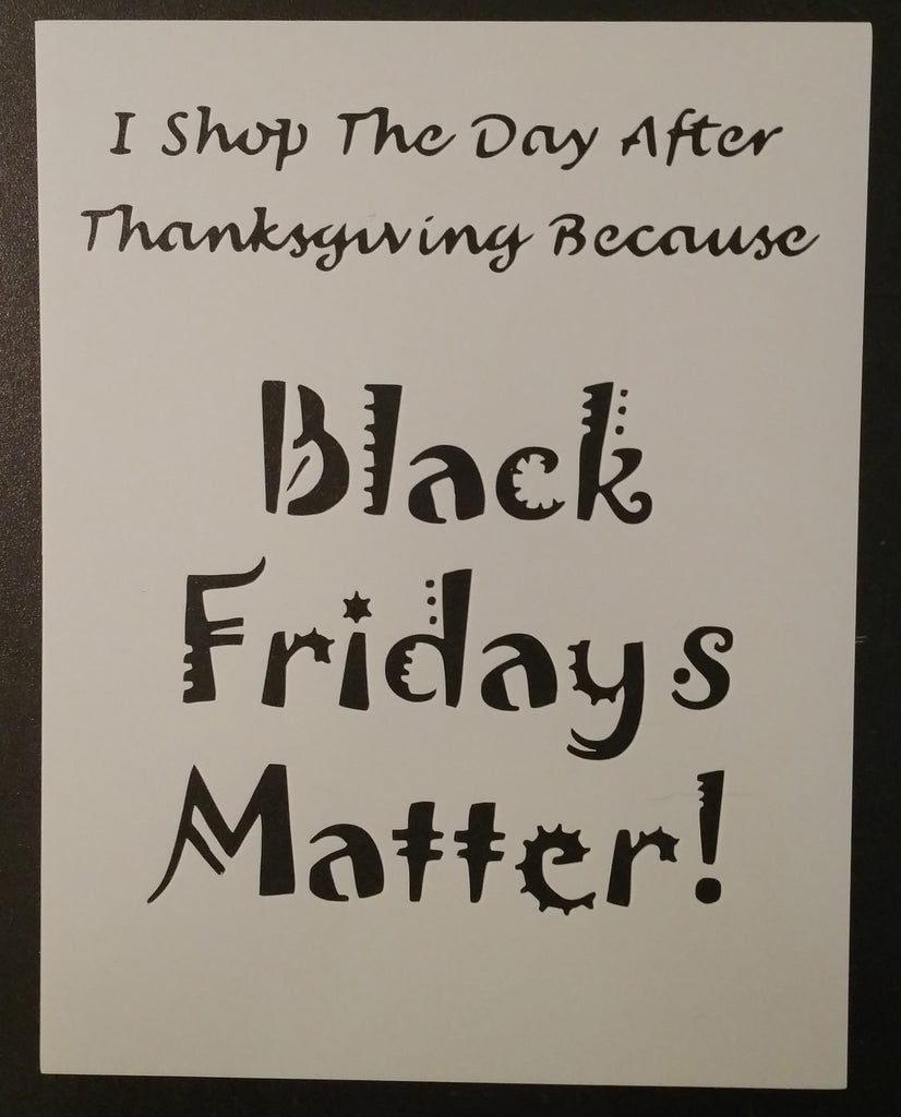 Black Fridays Matter - Thanksgiving Stencil