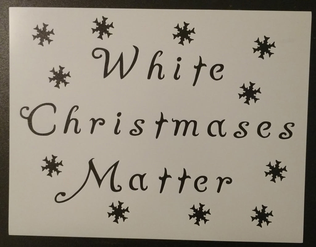 White Christmas Matters (if you live in cold places) - Stencil
