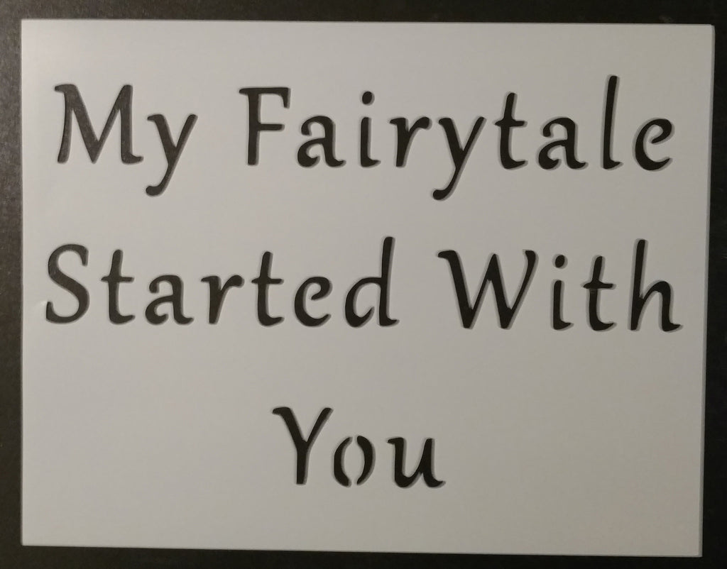 My Fairytale Started With You - Stencil