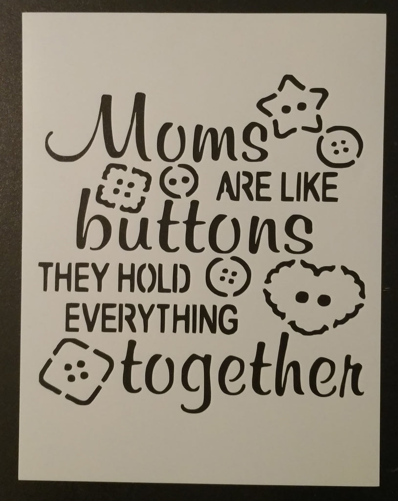 Moms Are Like Buttons They Hold Everything Together - Stencil