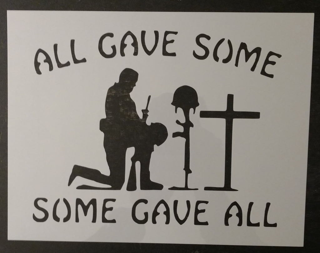 All Gave Some Some Gave All Soldier Custom Stencil