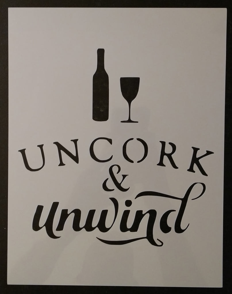 Uncork & Unwind Wine Bottle Glass Sign - Custom Stencil