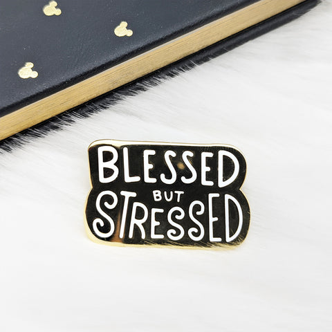 Blessed But Stressed (White) Enamel Pin (ST0168)