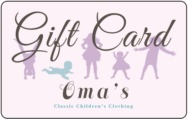 *Oma's Gift Card Toys & Gifts Oma's Classic Children's Clothing - Oma's Classic Children's Clothing