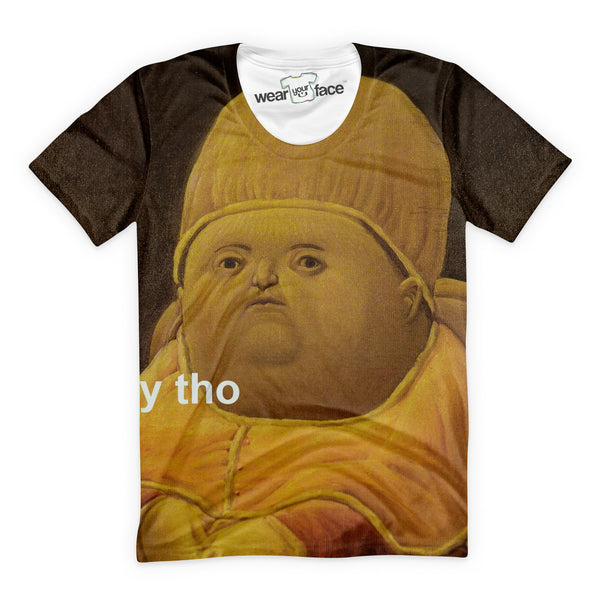 bebb6c1d1bd The Original Y Tho T-Shirt – WearYourFace