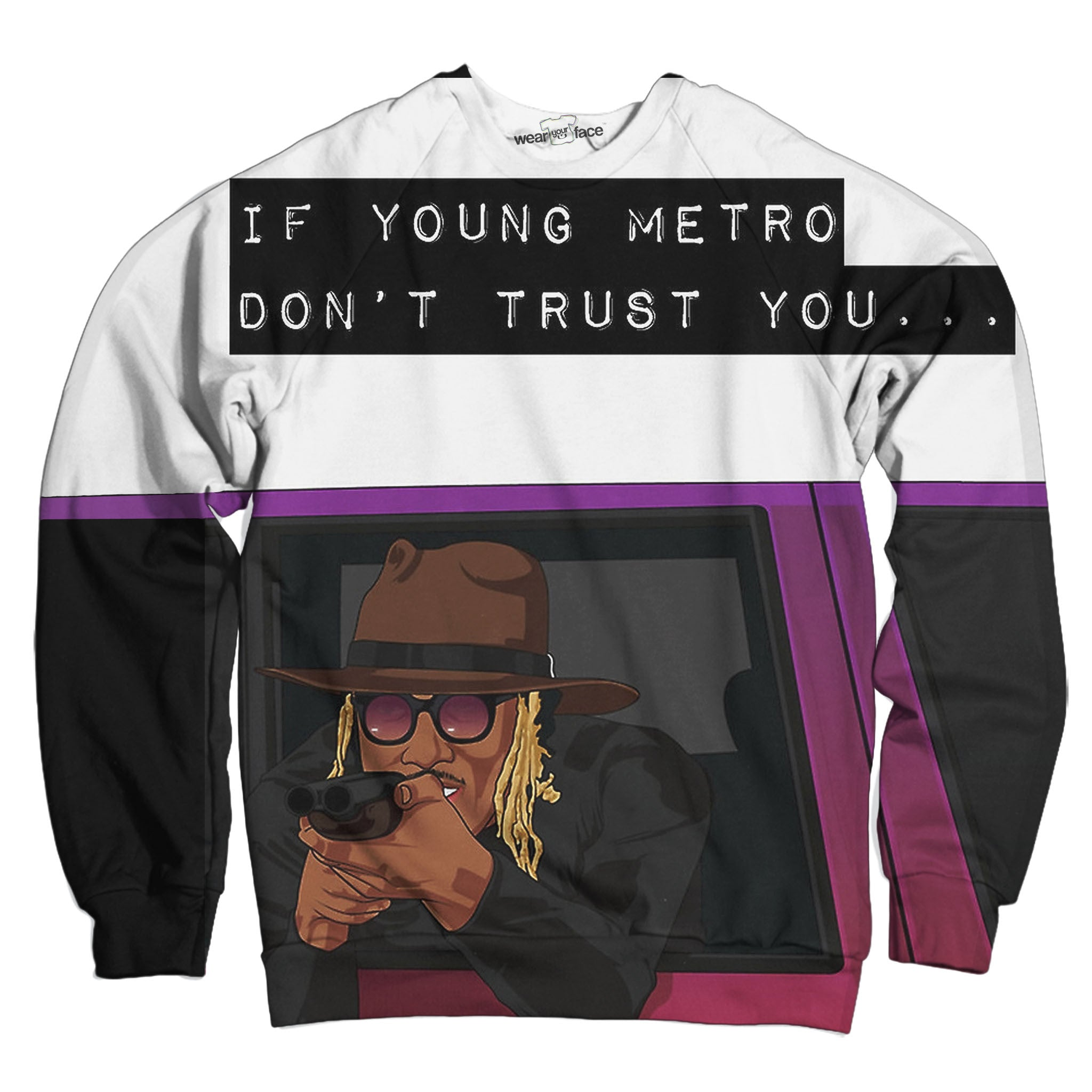 Young Metro Don't Trust You Sweatshirt