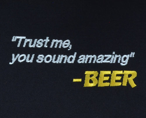 """Trust Me, You Sound Amazing"" BEER - French Press Linens"